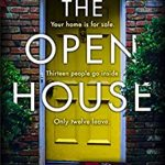 The Open House: From the USA Today bestseller comes a new and gripping crime thriller to escape with in 2021