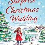 A Surprise Christmas Wedding: the Sunday Times best selling new book from the queen of Cornish romance – the most uplifting cosy winter romance to curl up with in 2020