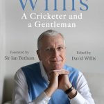 Bob Willis: A Cricketer and a Gentleman: The Sunday Times Bestseller