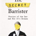 The Secret Barrister: Stories of the Law and How It's Broken