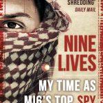 Nine Lives: My Time As MI6's Top Spy Inside al-Qaeda: My Time as the West's Top Spy Inside Al-Qaeda