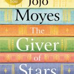 The Giver of Stars: Fall in love with the enchanting 2020 Sunday Times bestseller from the author of Me Before You (202 POCHE)